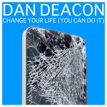 dan-deacon-change-your-life-you-can-do-it