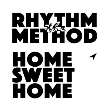 the-rhythm-method-home-sweet-home
